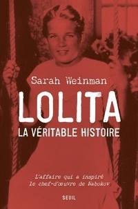 Lolita, la véritable histoire- L'affaire qui inspira Vladimir Nabokov - Sarah Weinman |