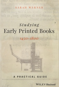Sarah Werner - Studying Early Printed Books 1450-1800 - A Practical Guide.