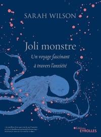 Sarah Wilson - Joli Monstre - Un voyage fascinant à travers l'anxiété.