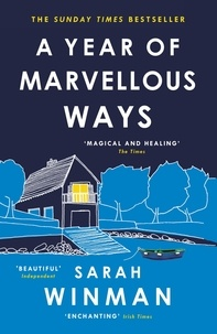 Sarah Winman - A Year of Marvellous Ways - The Richard and Judy Bestseller.