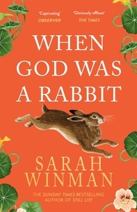 Sarah Winman - When god was a Rabbit.