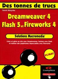 Sarah Wolynka - Solutions macromedia - Dreamweaver 4, Flash 5 et Fireworks 4.