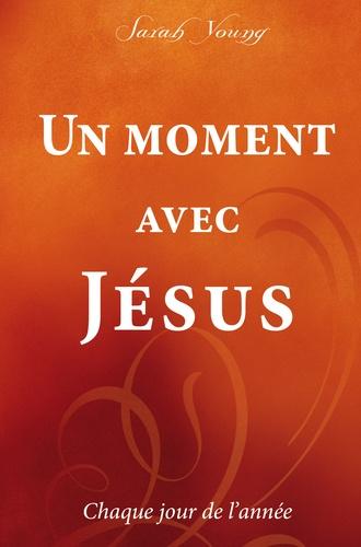Sarah Young - Un moment avec Jésus - Chaque jour de l'année.
