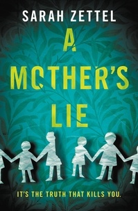 Sarah Zettel - A Mother's Lie.