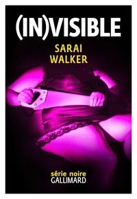 Sarai Walker - (In)visible.
