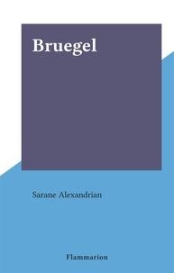 Sarane Alexandrian - Bruegel.