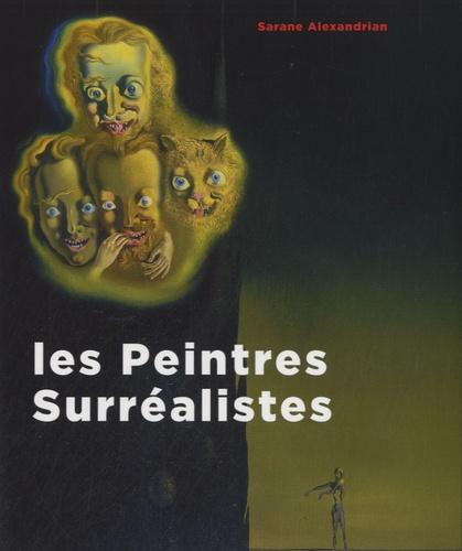Sarane Alexandrian - Les Peintres Surréalistes.