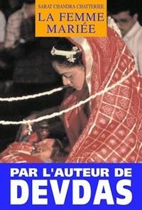 Sarat-Chandra Chatterjee - La femme mariée.