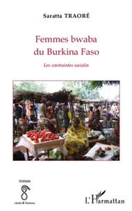 Saratta Traoré - Femmes bwaba du Burkina Faso - Les contraintes sociales.