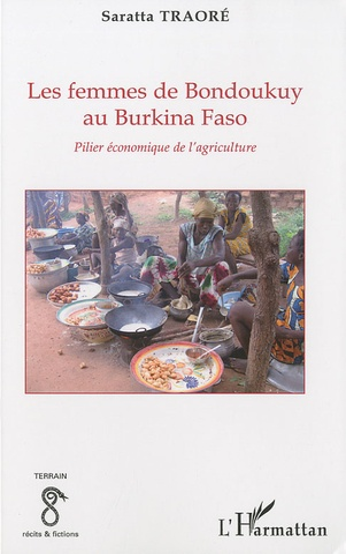 Saratta Traoré - Les femmes de Bondoukuy au Burkina Faso - Pilier économique de l'agriculture.