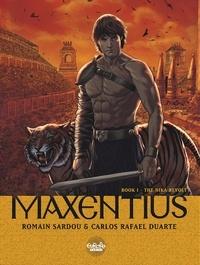 Sardou Romain et Carlos Duarte - Maxentius - Volume 1 - The Nika Revolt.