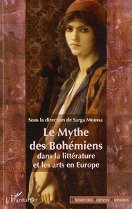 Sarga Moussa - Le Mythe des Bohémiens dans la littérature et les arts en Europe.