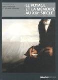 Sarga Moussa et Sylvain Venayre - Le voyage et la mémoire au XIXe siècle.