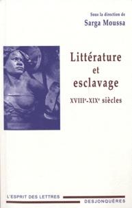Sarga Moussa - Littérature et esclavage - XVIIIe-XIXe siècles.