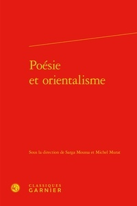 Sarga Moussa - Poésie et orientalisme.