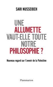 Une allumette vaut-elle toute notre philosophie ? - Nouveau regard sur lavenir de la Palestine.pdf