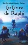 Sarigan - Les Recueils d'Occultes Racines Tome 3 : Le livre de Raphi.