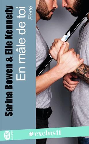 Sarina Bowen et Elle Kennedy - Fierté Tome 1 : En mâle de toi.