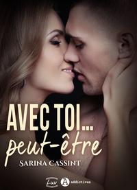 Sarina Cassint - Avec toi. peut-être.