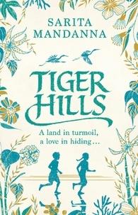 Sarita Mandanna - Tiger Hills - A Channel 4 TV Book Club Choice.