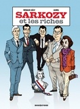 Renaud Dély - Sarkozy et les Riches.