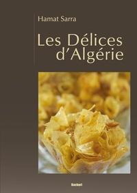 Les délices d'Algérie - Sarra Hamat |