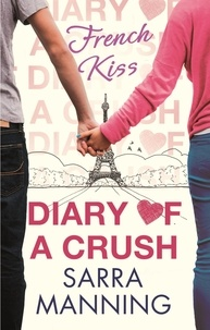 Sarra Manning - Diary of a Crush: French Kiss - Number 1 in series.