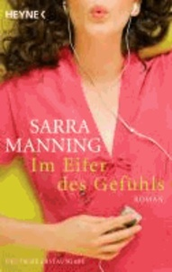 Sarra Manning - Im Eifer des Gefühls.