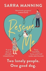 Sarra Manning - Rescue Me - An uplifting romantic comedy perfect for dog-lovers.