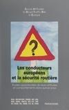 SARTRE (Social attitudes to ro - Les conducteurs européens et la sécurité routière - Études approfondies de leurs attitudes et comportements dans quinze pays.