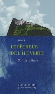 Saruccia Scire - Le pêcheur de l'île verte.
