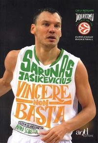 Sarunas Jasikevicius - Vincere non basta - La mia vita, il mio basket.