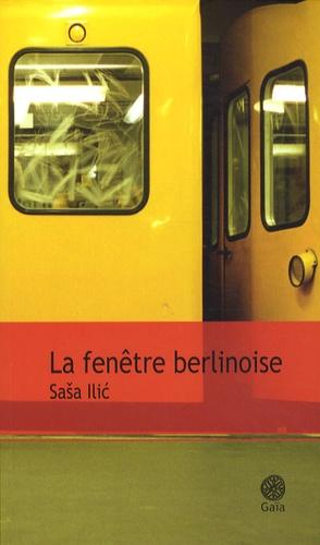 Sasa Ilic - La fenêtre berlinoise.