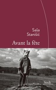 Sasa Stanisic - Avant la fête.