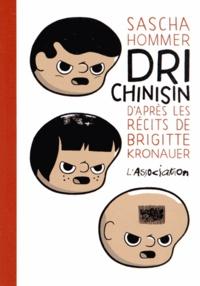 Sascha Hommer - Dri Chinisin - D'après les récits de Brigitte Kronauer.