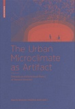 Sascha Roesler et Madlen Kobi - The Urban Microclimate as Artifact - Towards an Architectural Theory of Thermal Diversity.