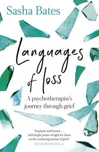 Sasha Bates et Tamsin Greig - Languages of Loss - A psychotherapist's journey through grief.