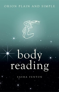 Sasha Fenton - Body Reading, Orion Plain and Simple.