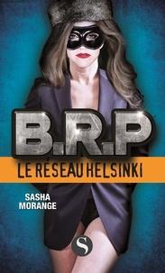 Sasha Morange - BRP : Le Réseau Helsinki.