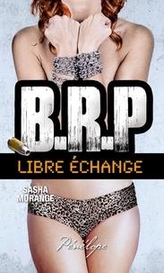 Sasha Morange - BRP : Libre échange.