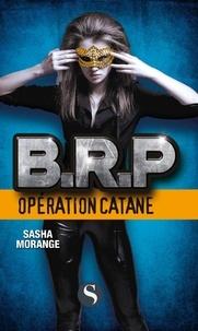 Sasha Morange - BRP : Opération Catane.