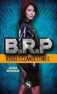 Sasha Morange - BRP : Rouges clandestines.