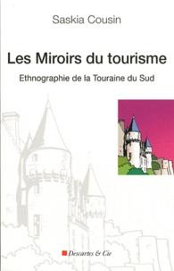 Saskia Cousin - Les miroirs du tourisme - Ethnographie de la Touraine du Sud.