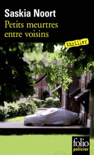 Saskia Noort - Petits meurtres entre voisins.
