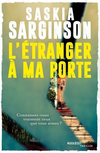 Saskia Sarginson - L'étranger à ma porte.