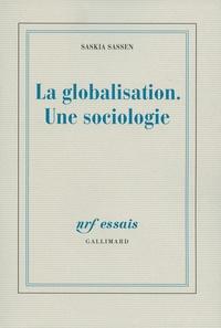 Saskia Sassen - La globalisation. Une sociologie.