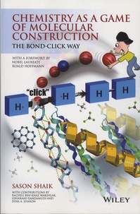 Sason Shaik - Chemistry as a Game of Molecular Construction - The Bond-Click Way.