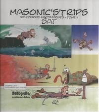 Sat - Les fourmis maçonniques Tome 2 : Masonic's'trips.
