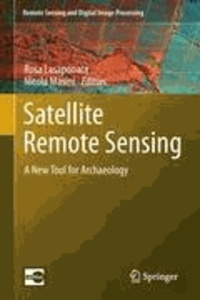 Rosa Lasaponara - Satellite Remote Sensing - A New Tool for Archaeology.