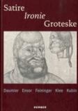Satire - Ironie - Groteske - Klee, Kubin, Daumier, Ensor, Feininger.